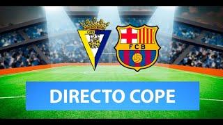 (SOLO AUDIO) Directo del Cádiz 2-1 Barcelona en Tiempo de Juego COPE