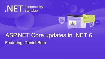 ASP.NET Community Standup - ASP.NET Core updates in .NET 6