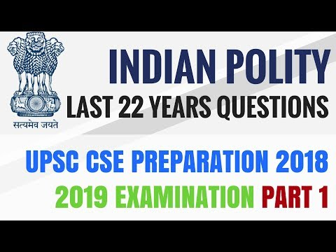 Indian Polity - Previous Year Questions - Last 22 Years - UPSC CSE/ IAS 2018 2019