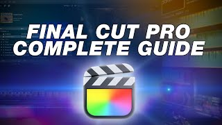 Final Cut Pro Tutorial: Comṗlete Beginners Guide to Editing (2021)
