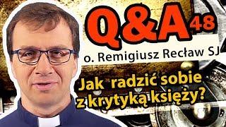 Jak  radzić sobie z krytyką księży? [Q&A#48] Remigiusz Recław SJ
