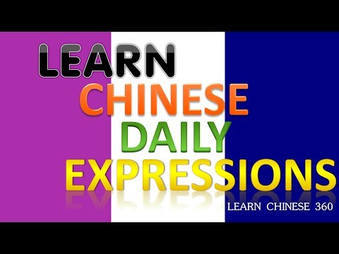 Learn Chinese Daily Expressions.