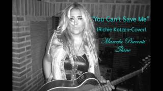 Video YOU CAN'T SAVE ME (Richie Kotzen-Cover) MARCELA PIACENTI download MP3, 3GP, MP4, WEBM, AVI, FLV Juli 2018