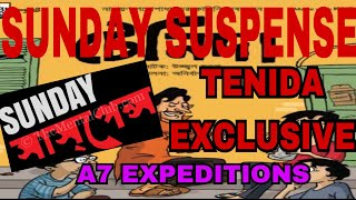 SUNDAY SUSPENSE/TENIDA SPECIAL/A7 Expeditions
