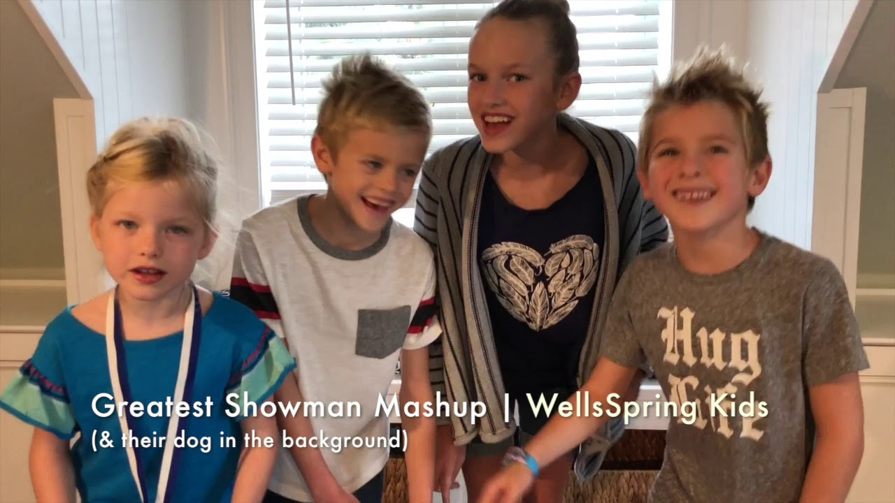 Greatest Showman Mashup Rewrite The Stars The Other Side A Million Dreams By Wellsspring Kids