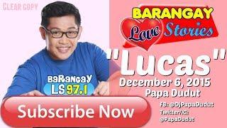 Barangay Love Stories December 6, 2018 Lucas