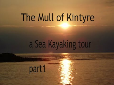 The Mull of Kintrye  - a sea kayaking trip: Southend to Machrihanish ( part 1)