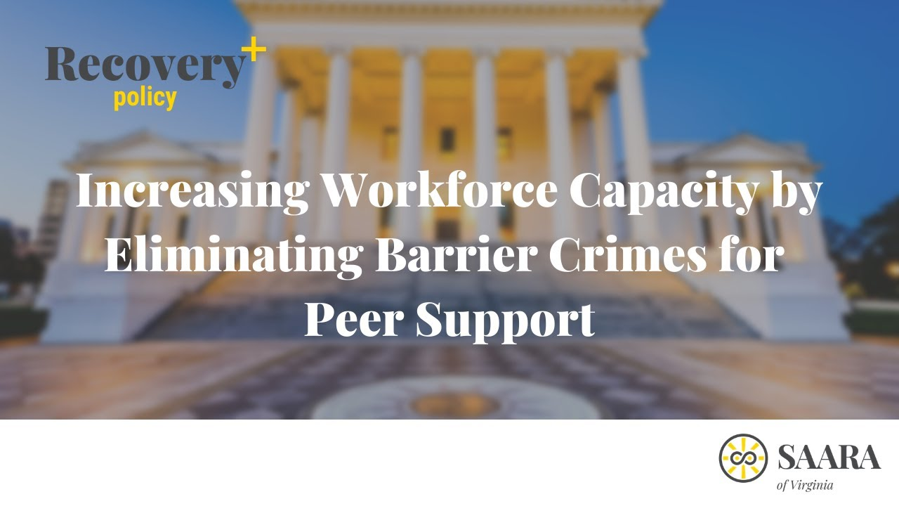 WATCH: Increasing Workforce Capacity by Eliminating Barrier Crimes for Peer Support