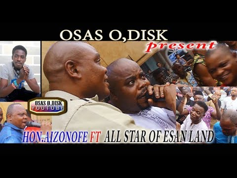AIZONOFE FT ALL STAR OF ESAN LAND