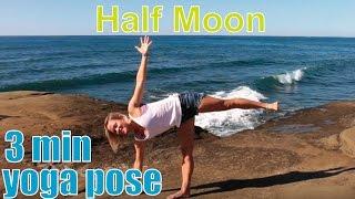 3 Minute Yoga Pose - Half Moon
