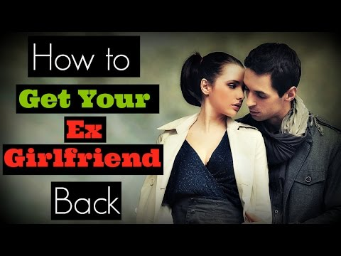 how to get your ex girlfriend back ❤two new strategies❤
