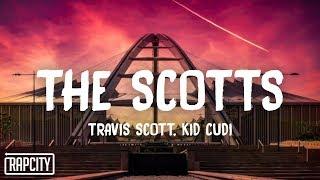 THE SCOTTS, Travis Scott, Kid Cudi - THE SCOTTS (Lyrics)
