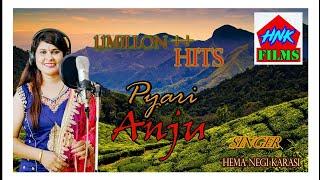 Latest New Top Garhwali Love Song ||Pyari ANJU|| Singer Sumaan Routhan&Hema Negi Karasi uttrakhand