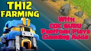 Day 2 Farming TH12 with COC GURU, Paritosh Plays, Clashing Adda || Clash of Clans || LIVE