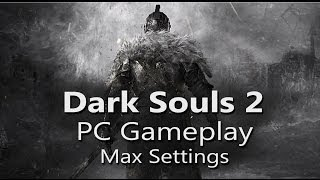 Dark Souls 2 - PC Gameplay - Max Settings