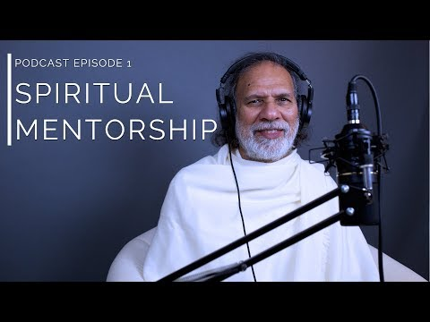 The Importance of Spiritual Mentorship - Podcast Ep. 1