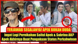 Ingat Lagi Pernikahan Saiful Apek & Sabrina Ali? Apek Buat Pengakuan Status Perkahwinannya, Umum Ini