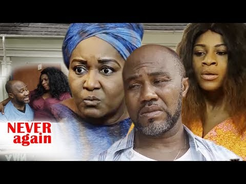 Never Again 1&2  - 2018 Latest Nigerian Nollywood Movie New Released Movie Full Hd
