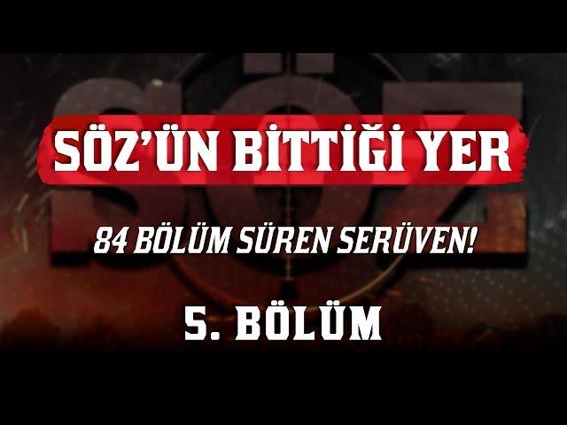 Sözün Bittiği Yer > Episode 5