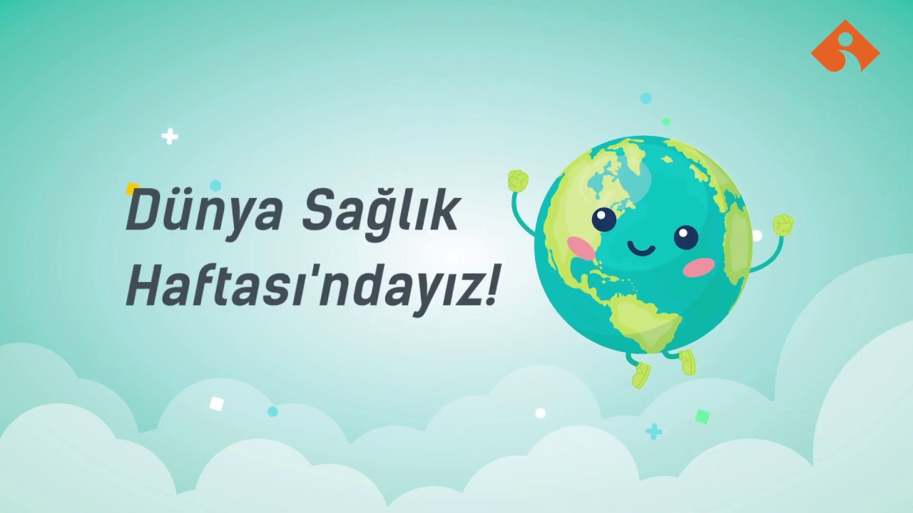 Dünya Sağlık Haftası'nda Dünya'mızdan Mesaj Var!