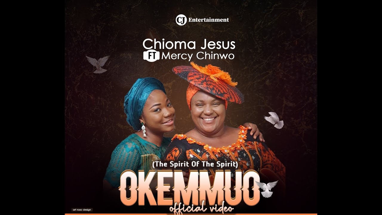 Download CHIOMA JESUS x MERCY CHINWO - OKEMMUO (OFFICIAL VIDEO)