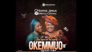 CHIOMA JESUS x MEŔCY CHINWO - OKEMMUO (OFFICIAL VIDEO)