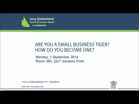 2014 Queensland Small Business Week: Are You A Small Business Tiger? 1 September 2014