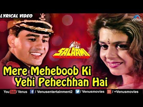 Mere Mehboob Ki Yehi Pehchan - Lyrical Video   Hindi Songs   Salaami   Bollywood Romantic Songs 2017