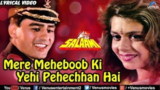 Mere Mehboob Ki Yehi Pehchan - Lyrical Video | Hindi Songs | Salaami | Bollywood Romantic Songs 2017