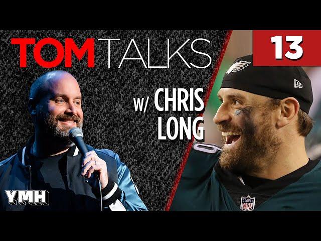Tom Talks - Ep13 w/ Chris Long