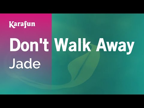 Karaoke Don't Walk Away - Jade *