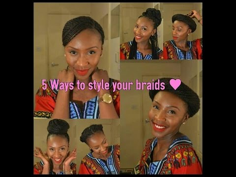 5 ways to style your braids!