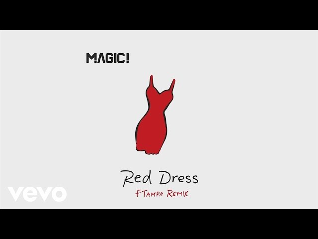 MAGIC! - Red Dress (FTampa Remix) [Audio]