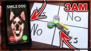 DO NOT PLAY CHARLIE CHARLIE FIDGET SPINNER WHEN TALKING TO SMILE DOG AT 3AM!! *THIS IS WHY*