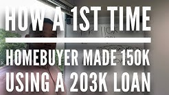 HOW A FIRST TIME HOMEBUYER MADE 150k WITH A 203K LOAN. WATCH TO THE END Q&A