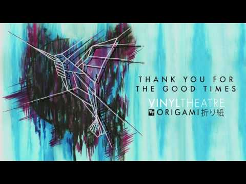 Vinyl Theatre: Thank You For The Good Times [OFFICIAL AUDIO]