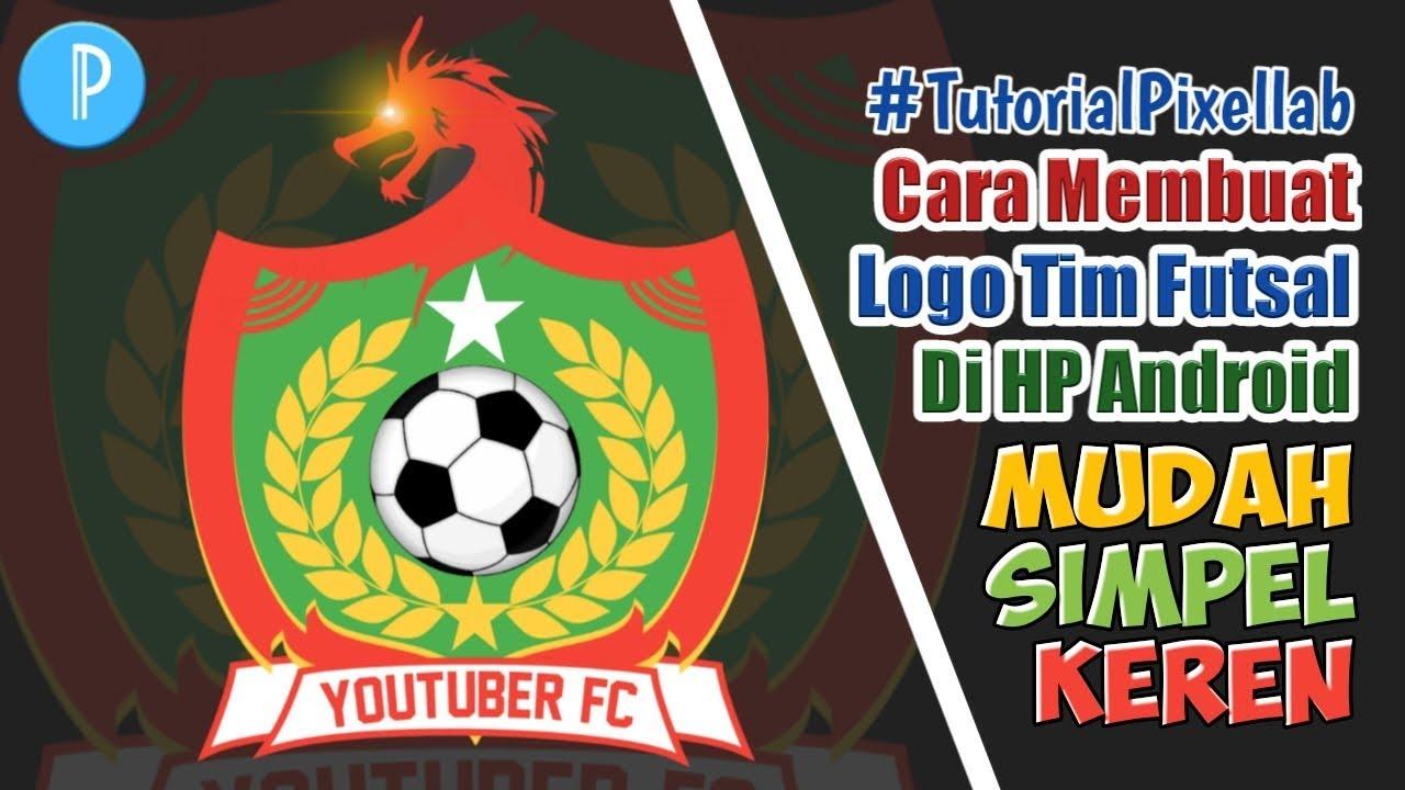 Cara Membuat Logo Klub Futsal Di Hp Android Part1 Tutorialpixellab Youtube