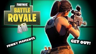 Fortnite: Battle Royale Funny Moments - GET OUT!