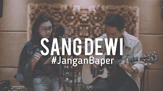 #JanganBaper Titi Dj - Sang Dewi (Cover)