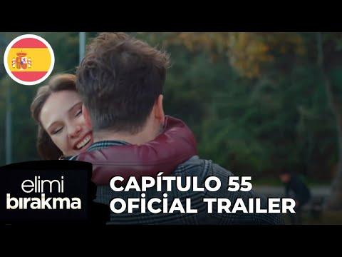Elimi Bırakma No Sueltes Mi Mano Capitulo 55 Oficial Trailer Subtítulos En Español Youtube