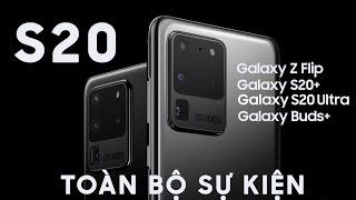 Tổng hợp toàn bộ sự kiện giới thiệu Samsung Galaxy S20