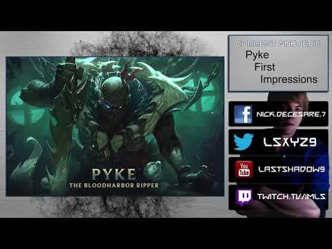 [Champion] Pyke First Impressions