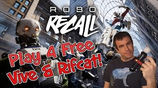 Play Robo Recall for FREE! - Vive and Riftcat!