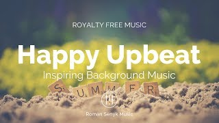 Happy Inspiring Upbeat (Royalty Free/Music Licensing)
