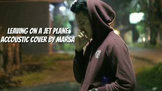 LEAVING ON A JET PLANE - COVER BY MARSA (LYRICS VIDEO)