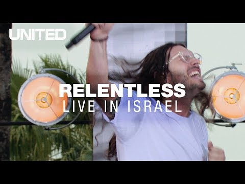 Relentless - Hillsong UNITED - Live in Israel