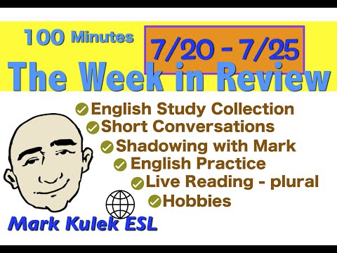 english-study---the-week-in-review-(7/20~7/25)-|-mark-kulek---esl