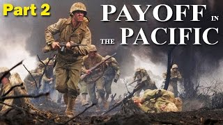 WW2 - Payoff in the Pacific | PART 2 | War with Japan | 1944-1945 | Combat Scenes | WWII Documentary