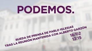 Rueda de Prensa de Pablo Iglesias tras la reunión mantenida con Alberto Garzón