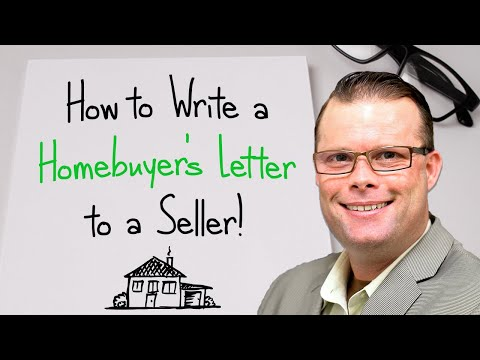 How To Write A Home Buyer Letter To A Seller!